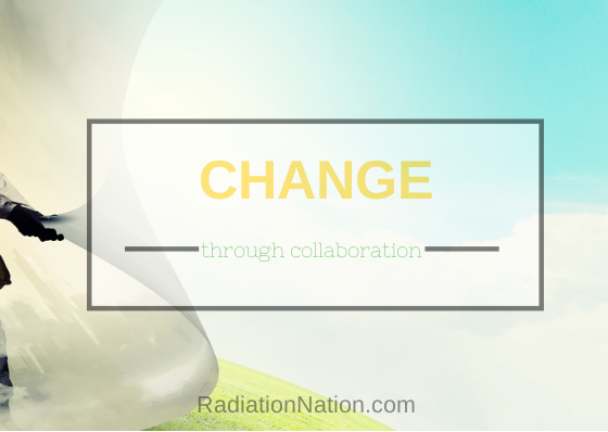Radiation Nation Change through Collaboration